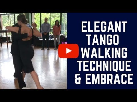 How To Walk Elegantly In the Tango Close Embrace