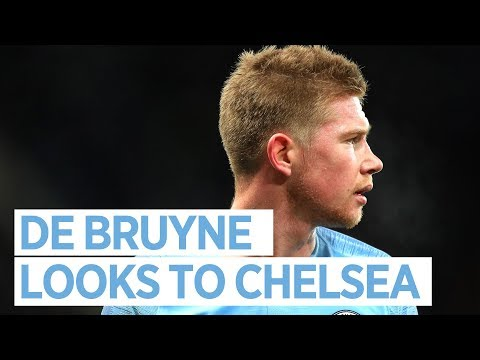 Video: Kevin De Bruyne | 'Everybody wants to play' | Man City v Chelsea