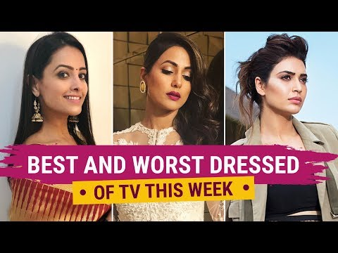 Hina Khan, Mouni Roy, Karishma Tanna: Best and Worst Dressed TV | Fashion | Bollywood