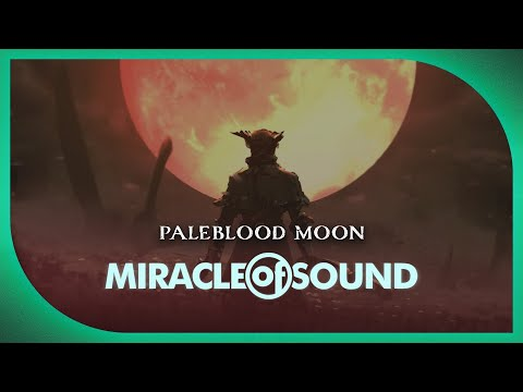 Bloodborne Song - Paleblood Moon by Miracle of Sound