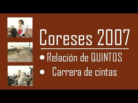 Coreses (Zamora). Relación de quintos y carrera de cintas año 2007