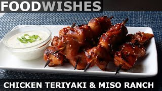 Grilled Chicken Teriyaki with Miso Ranch - Food Wishes by Food Wishes
