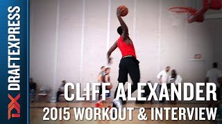 Cliff Alexander 2015 NBA Draft Workout Video