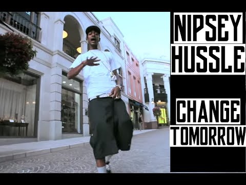 Nipsey Hussle - Change Tomorrow