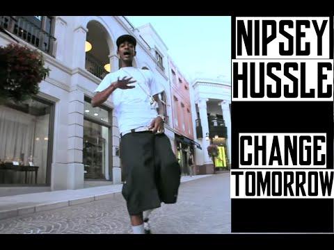 Nipsey Hussle - Change Tomorrow