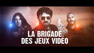 Video La Brigade Des Jeux Vidéo MP3, 3GP, MP4, WEBM, AVI, FLV September 2017