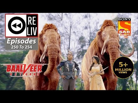 Weekly ReLIV - Baalveer Returns - 7th December 2020 To 11th December 2020 - Episodes 250 To 254