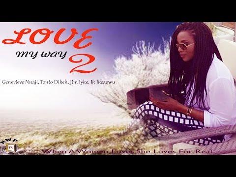 Love My Way 2 - Nigerian Nollywood Movie