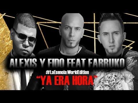 Letra Ya Era Hora Alexis & Fido Ft Farruko