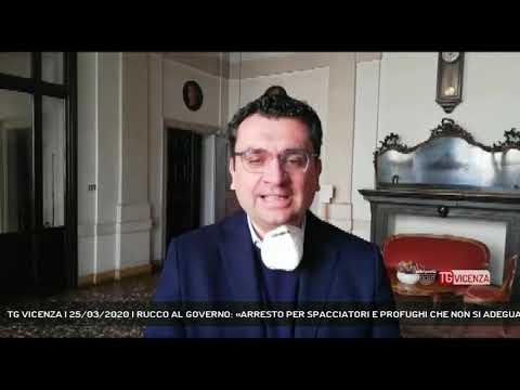 TG VICENZA | 25/03/2020 | RUCCO AL GOVERNO: «ARRESTO PER SPACCIATORI E PROFUGHI CHE NON SI ADEGUANO»