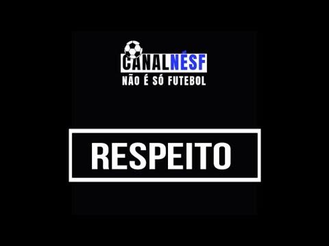 Canal Nésf fala um pouco sobre RESPEITO no Futebol