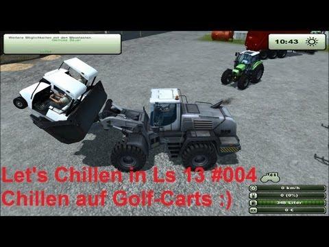 Let's Chillen in Ls 13 #004 - Chillen auf Golf-Carts :)