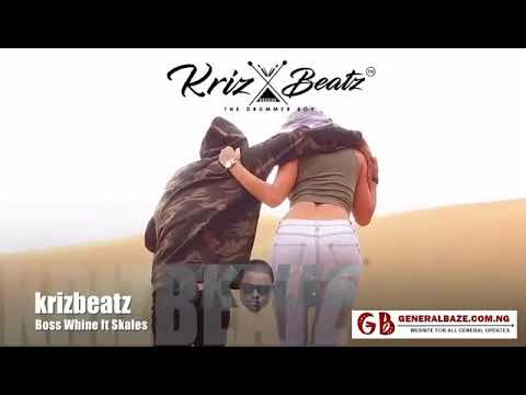 Krizbeatz ft Skales - Boss Whine ( Mp3 Music Audio Video 3gp Mp4 Download Link Via Description)