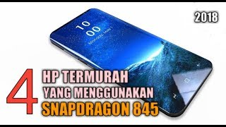 Download Video 4 HP TERMURAH YANG MENGGUNAKAN SNAPDRAGON 845 2018 MP3 3GP MP4