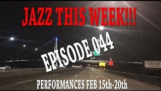 EPISODE 044 -  JAZZ THIS WEEK!!!