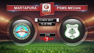 Video Live Martapura FC vs PSMS Medan MP3, 3GP, MP4, WEBM, AVI, FLV November 2017