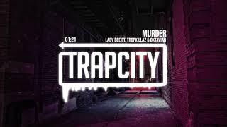 Video Lady Bee - Murder (ft. Tropkillaz & Oktavian) MP3, 3GP, MP4, WEBM, AVI, FLV November 2018