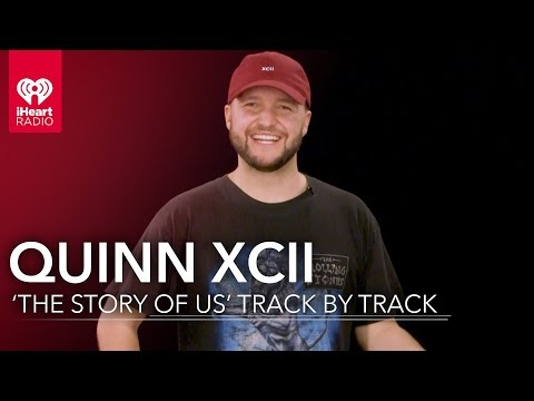 Quinn XCII 'The Story of Us' | Track by Track