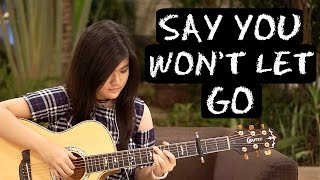 (James Arthur) Say You Won't Let Go - Josephine Alexandra   Fingerstyle Guitar Cover