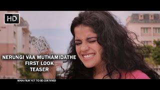 Nerungi Vaa Muthamidathe First Look Teaser