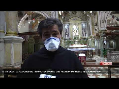 TG VICENZA | 23/03/2020 | IL PRIORE:«UN EVENTO CHE RESTERA' IMPRESSO NELLA MEMORIA»