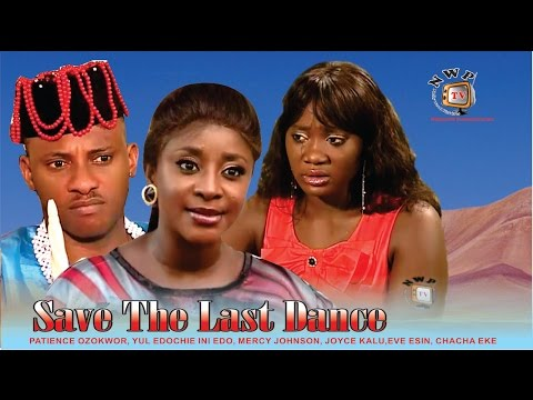 Save the Last Dance  - Nigerian Nollywood Movie