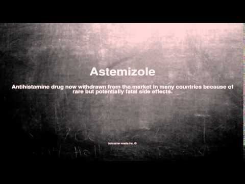 Medical vocabulary: What does Astemizole mean