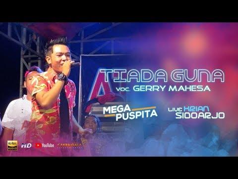 Video Tiada Guna - Gerry Mahesa (MEGA PUSPITA LIVE KRIAN SIDOARJO) download in MP3, 3GP, MP4, WEBM, AVI, FLV January 2017