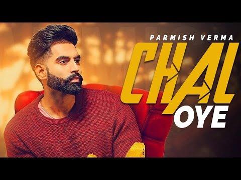 Chal Oye - Parmish Verma | Desi Crew | Laddi Chahal | New Punjabi Song | Punjabi Songs 2019 | Gabruu