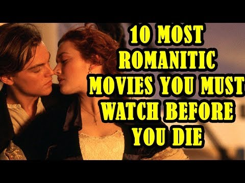 10 Most Romantic Movies you should watch before you die