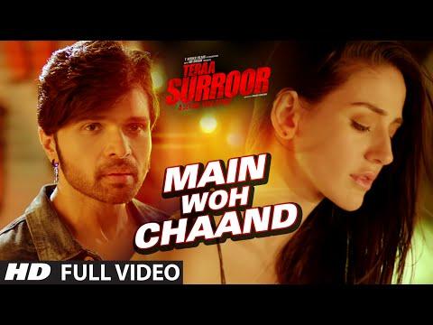Main woh chaand - Teraa Surroor