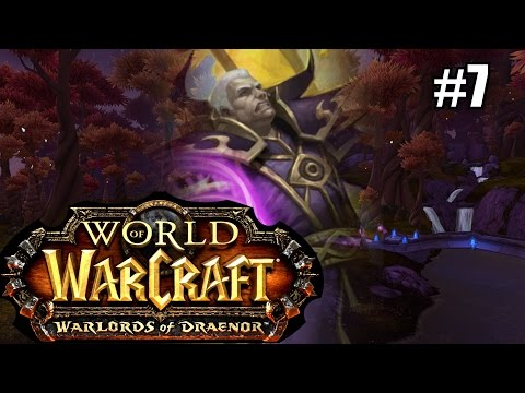 WORLD OF WARCRAFT #7 Visions ★ Warlords of Draenor let's play gameplay walkthrough