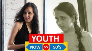Video YOUTH - NOW VS 90's | WTF | WHAT THE FUKREY MP3, 3GP, MP4, WEBM, AVI, FLV Januari 2019