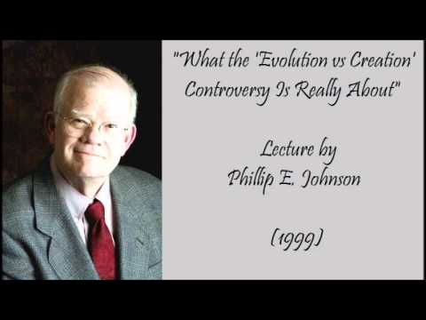What the Evolution Controversy is Really About – Phillip E. Johnson