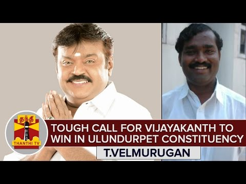 TN-Elections-2016--Tough-Call-For-Vijayakanth-To-Win-in-Ulundurpet-Constituency--T-Velmurugan