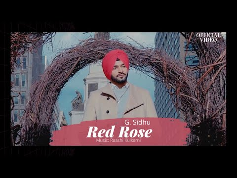 ‪RED ROSE (Official Video) | G. Sidhu | Raashi Kulkarni | Director Dice | ‬ Latest Punjabi Songs