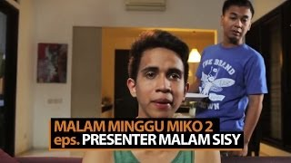 Video Malam Minggu Miko 2 - Presenter Malam Sissy MP3, 3GP, MP4, WEBM, AVI, FLV Juni 2019