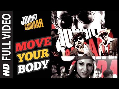 Download Move Your Body Full Song | Johnny Gaddaar | Hardkaur hd file 3gp hd mp4 download videos