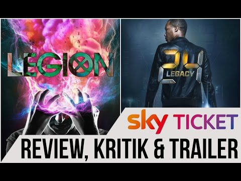 Neue Serien 2017: LEGION (X-Men) & 24: LEGACY - Review & Kritik / SKY GO & SKY TICKET
