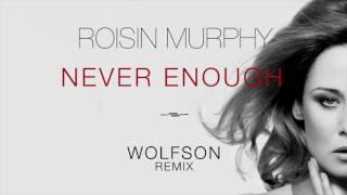 Roisin Murphy - Never Enough (Wolfson Remix)