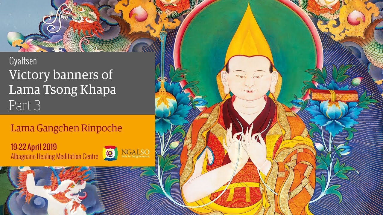 Ganden Lha Ghiema: the Guru Yoga of Lama Tsong Khapa - part 3
