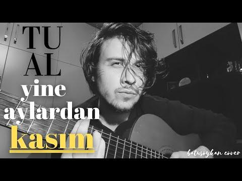 Tual - Yine Aylardan Kasım   batusoykan cover видео