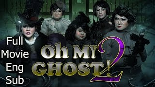 Nonton Full Thai Movie : OH MY GHOST 2 [English Subtitle] Thai Comedy Film Subtitle Indonesia Streaming Movie Download