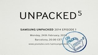 Samsung Unpacked 2014 Episode 1 Samsung Galaxy S5 Coming February 24?!