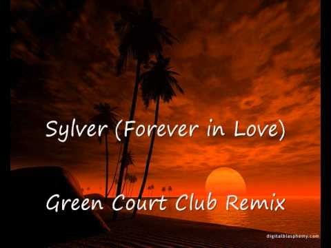 Sylver - Forever in Love - Green Court Club Extended Remix