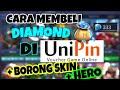 CARA MEMBELI DIAMOND MENGGUNAKAN PULSA DI UNIPIN + BORONG SKIN + HERO!!!! - MOBILE LEGENDS INDONESIA