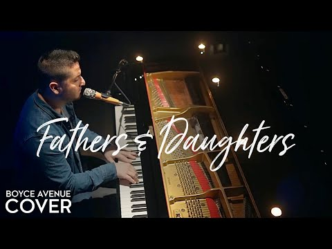 Fathers & Daughters - Michael Bolton (Boyce Avenue piano acoustic cover) on Spotify & Apple
