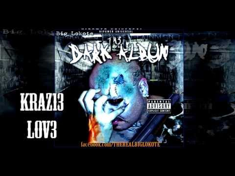 KRAZ13 LOVE Big Lokote The Dark Album