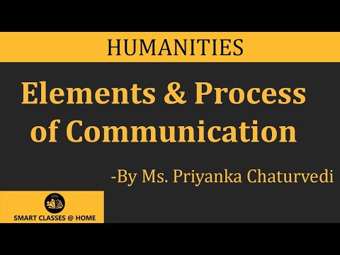Elements & Process of Communication Lecture by Ms. Priyanka Chaturvedi MJMC