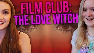 Film Club : The Love Witch (2016) with chboskyy !